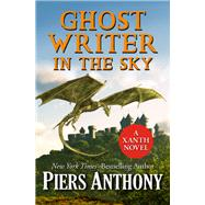 Ghost Writer in the Sky by Anthony, Piers, 9781504038782