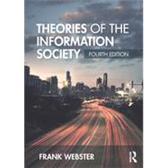 Theories of the Information Society by Webster; Frank, 9780415718783
