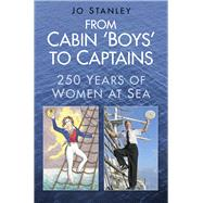 From Cabin 'Boys' to Captains by Stanley, Jo, 9780752488783