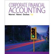 Corporate Financial Accounting by Warren, Carl S.; Reeve, James M.; Duchac, Jonathan, 9781285868783