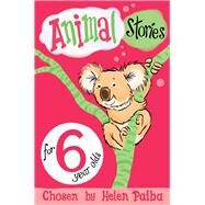 Animal Stories for 6 Year Olds by Paiba, Helen; McDonald, Atholl, 9781509838783