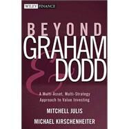 Beyond Graham And Dodd: A Multi-asset, Multi-strategy Approach To Value Investing. by JULIS, MITCHELL, 9780471458784