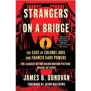 Strangers on a Bridge by Donovan, James B.; Matthews, Jason, 9781501118784