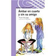 Ámbar en cuarto y sin su amigo / Amber Brown Goes Fourth by Danziger, Paula; Ross, Tony, 9786070118784