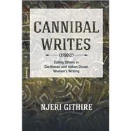 Cannibal Writes by Githire, Njeri, 9780252038785