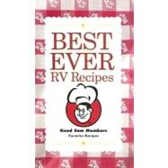 Best Ever RV Recipes : Good Sam Members Favorite Recipes of 2005 by Trailer Life Enterprises, 9780934798785