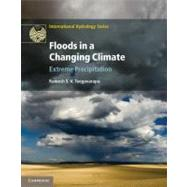 Floods in a Changing Climate by Teegavarapu, Ramesh S. V., 9781107018785