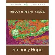 The God in the Car by Hope, Anthony, 9781486438785