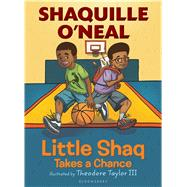 Little Shaq Takes a Chance by O'Neal, Shaquille; Taylor, III, Theodore, 9781619638785