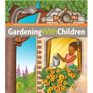 Gardening with Children by Hanneman, Monika, 9781889538785