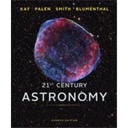 21st Century Astronomy (Full Fourth Edition) by KAY,LAURA, 9780393918786