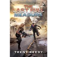 The Last Full Measure (Divided We Fall, Book 3) by Reedy, Trent, 9780545548786