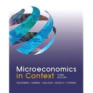 Microeconomics in Context, 3rd Edition by Goodwin; Neva, 9780765638786