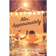 Alex, Approximately by Bennett, Jenn, 9781481478786