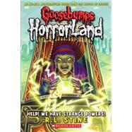 Help! We Have Strange Powers! (Goosebumps Horrorland #10) by Stine, R.L., 9780439918787
