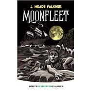 Moonfleet by Falkner, J. Meade, 9780486828787