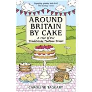 Around Britain by Cake by Taggart, Caroline, 9780749578787