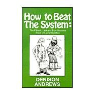 How to Beat the System by Andrews, Denison, 9780759238787