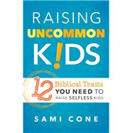 Raising Uncommon Kids by Cone, Sami, 9780801018787