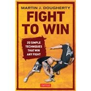 Fight to Win by Dougherty, Martin J., 9780804848787