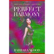 Perfect Harmony by Wood, Barbara, 9781630268787