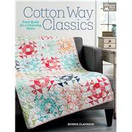 Cotton Way Classics by Olaveson, Bonnie, 9781604688788