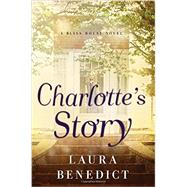 Charlotte's Story by Benedict, Laura, 9781605988788