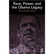 Race, Power, and the Obama Legacy by Orelus; Pierre, 9781612058788