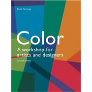 Color, 2nd Edition : A Workshop for Artists and Designers by Hornung, David, 9781856698788