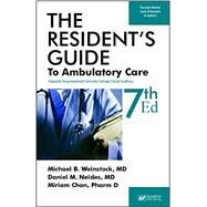 The Resident's Guide to Ambulatory Care: Frequently Encountered and Commonly Confused Clinical Conditions by Weinstock, Michael B., M.D., 9781890018788