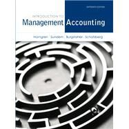 Introduction to Management Accounting by Horngren, Charles T.; Sundem, Gary L.; Schatzberg, Jeff O.; Burgstahler, Dave, 9780133058789