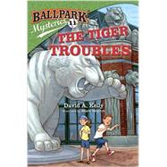 Ballpark Mysteries #11: The Tiger Troubles by KELLY, DAVID A.MEYERS, MARK, 9780385378789