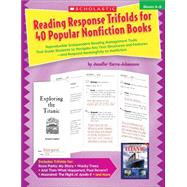 Reading Response Trifolds for 40 Popular Nonfiction Books: Grades 4-6 Reproducible Independent Reading Management Tools That Guide Students to Navigate Key Text Structures and Features?and Respond Meaningfully to Nonfiction by Cerra-johansson, Jennifer, 9780545448789