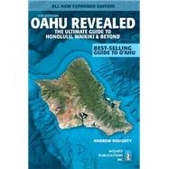 Oahu Revealed: The Ultimate Guide to Honolulu, Waikiki & Beyond by Doughty, Andrew; Boyd, Leona, 9780983888789