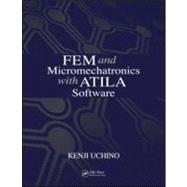 FEM and Micromechatronics with ATILA Software by Uchino; Kenji, 9781420058789