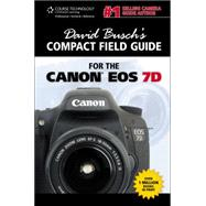 David Busch's Compact Field Guide for the Canon EOS 7D by Busch, David D., 9781435458789