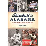 Baseball in Alabama by Wedge, Doug; Baird, Hal, 9781467138789