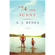 '74 and Sunny by Benza, A. J., 9781476738789