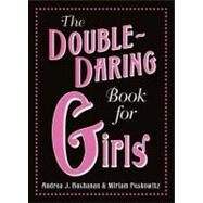 The Double-Daring Book for Girls by Buchanan, Andrea J., 9780061748790