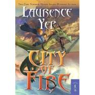 City of Fire by Yep, Laurence, 9780765358790