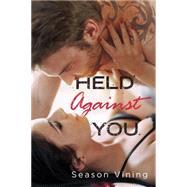 Held Against You by Vining, Season, 9781250048790