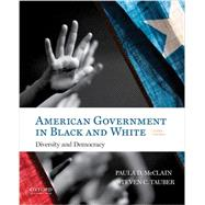 American Government in Black and White Diversity and Democracy by McClain, Paula; Tauber, Steven, 9780190298791