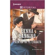 Printer in Petticoats by Banning, Lynna, 9780373298792
