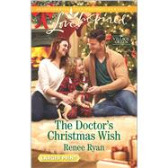 The Doctor's Christmas Wish by Ryan, Renee, 9780373818792