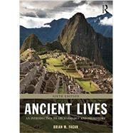 Ancient Lives: An Introduction to Archaeology and Prehistory by Fagan; Brian M., 9781138188792