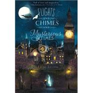 Flights and Chimes and Mysterious Times by Trevayne, Emma; Thomas, Glenn, 9781442498792