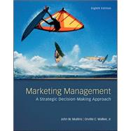 Marketing Management: A Strategic Decision-Making Approach by Mullins, John; Walker, Orville, 9780078028793