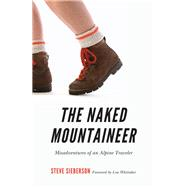 The Naked Mountaineer by Sieberson, Steve; Whittaker, Lou, 9780803248793