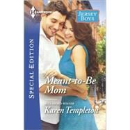 Meant-to-Be Mom by Templeton, Karen, 9780373658794
