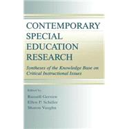 Contemporary Special Education Research: Syntheses of the Knowledge Base on Critical Instructional Issues by Gersten, Russell; Schiller, Ellen P.; Vaughn, Sharon R.; Baker, Scott, 9780805828795